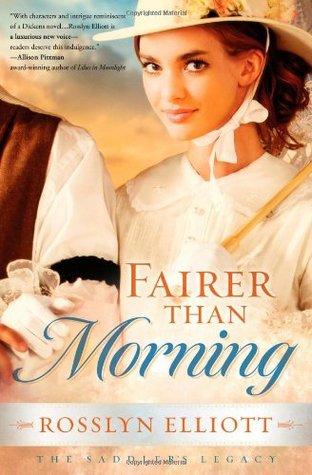 Fairer Than Morning by Rosslyn Elliott