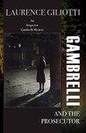 Gambrelli and the Prosecutor  (Inspector Gambrelli #1)