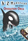 Operation Orca (A to Z Mysteries Super Edition, #7)