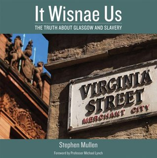 It Wisnae Us: The Truth About Glasgow and Slavery