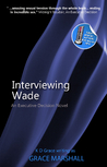 Interviewing Wade by Grace Marshall