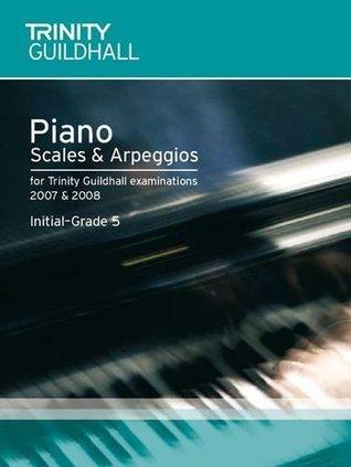 Piano Scales & Arpeggios Initial-Grade 5