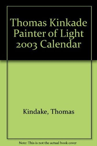 Thomas Kinkade Painter of Light 2003 Calendar