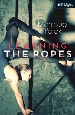 Learning The Ropes by Monique Polak