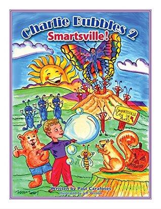 Charlie Bubbles 2 Smartsville! (The Adventures Of Charlie Bubbles!)
