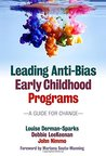 Leading Anti-Bias Early Childhood Programs: A Guide for Change (Early Childhood Education Series)