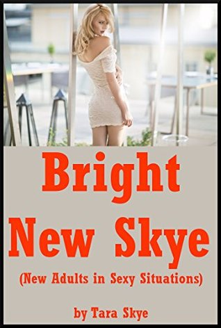 Bright New Skye (New Adults in Sexy Situations): Five Younger Woman Erotica Stories