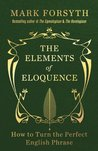 Book cover for The Elements of Eloquence: How to Turn the Perfect English Phrase