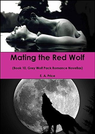 Mating the Red Wolf (Grey Wolf Pack, #10)