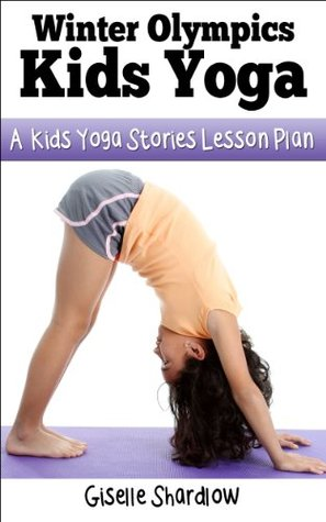 Winter Olympics Yoga: A Kids Yoga Stories Lesson Plan