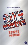 CITY HEROES - Stoppt Proteus!: Band 1