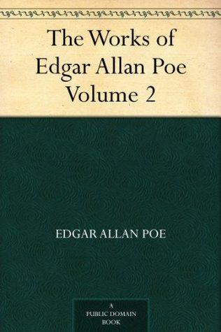 the-works-of-edgar-allan-poe-volume-2