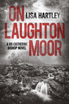 On Laughton Moor (DS Catherine Bishop, #1)