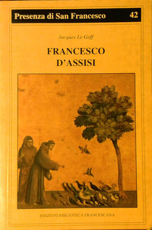 Saint Francis Of Assisi By Jacques Le Goff