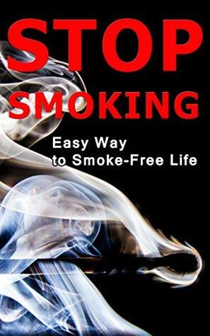 Stop Smoking: Easy Way to Smoke-Free Life