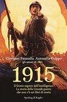 1915: Il fronte segreto dell'intelligence. La storia della Grande Guerra che non c'è sui libri di storia