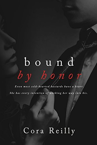 Bound by Honor (Born in Blood Mafia Chronicles, #1) by Cora Reilly
