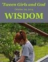 'Tween Girls and God -- WISDOM