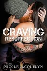 Craving Resurrection by Nicole Jacquelyn