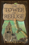 The Tower of Refuge by Lauren Lynch