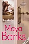 Rendição by Maya Banks