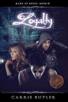 Loyalty by Carrie Butler