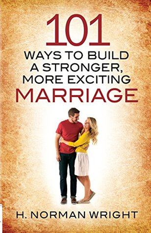 101 Ways to Build a Stronger, More Exciting Marriage MOBI TORRENT - por H. Norman Wright