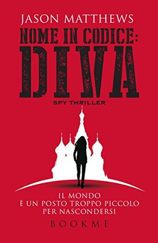 Nome in codice: Diva(Red Sparrow Trilogy 1)