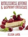 Ruthlessness, Revenge & Raspberry Cheesecake (Marian Moyer Series, #4)