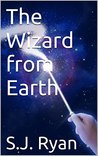 The Wizard from Earth (The Star Wizards Trilogy, #1)