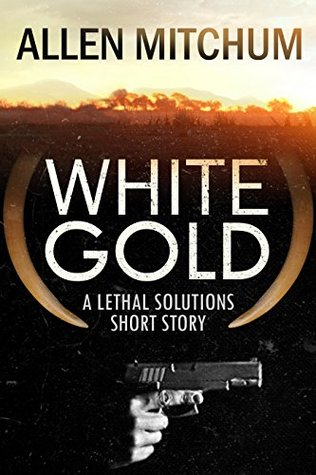 White Gold (A Lethal Solutions Short Story Book 2)