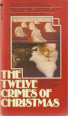 The Twelve Crimes of Christmas by Carol-Lynn Rössel Waugh
