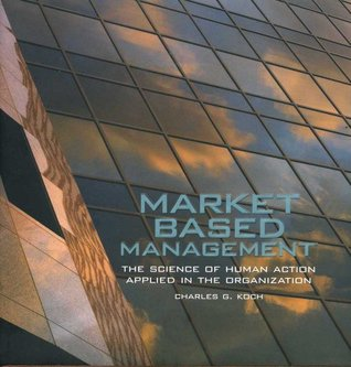 market-based-management-the-science-of-human-action-applied-in-the-organization