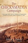 The Chickamauga Campaign by David A. Powell