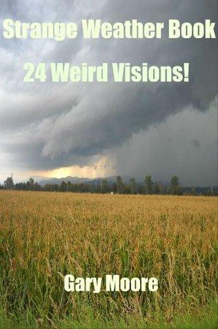 Strange Weather Book-24 Weird Visions!