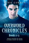 Sweet Blood of Mine / Dark Light of Mine (Overworld Chronicles #1-2)