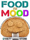 Food for Mood: Dietary and Lifestyle Interventions for Anxiety, Depression, and Other Mood Disorders