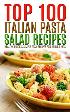 top-100-italian-pasta-salad-recipes-healthy-quick-simple-easy-recipes-for-adult-kids
