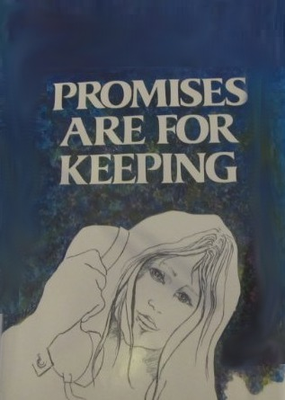 Promises Are for Keeping