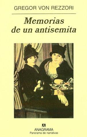Memoirs Of An Anti Semite By Gregor Von Rezzori