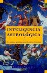 Inteligencia astrológica: Un sistema práctico para iluminar tu destino (Vintage Espanol)
