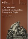 Other 1492: Ferdinand, Isabella, And The Making Of An Empire