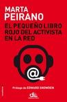 El pequeño libro rojo del activista en la red by Marta Peirano
