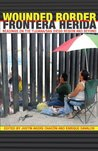 Wounded Border/Frontera Herida: Readings on the Tijuana/San Diego Region and Beyond (English and Spanish Edition)