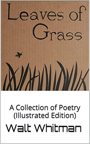 Leaves of Grass: A Collection of Poetry