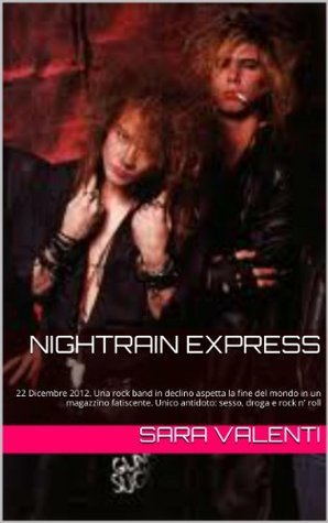 Nightrain Express: no one here gets out alive (ROCKBOOKS Vol. 3)