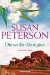 Die weiße Aborigine by Susan Peterson