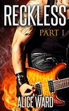 RECKLESS - Part 1 (The RECKLESS, #1)