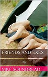 FRIENDS and EXES