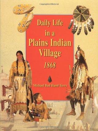 Daily Life in a Plains Indian Village 1868 Libros de descarga de Google